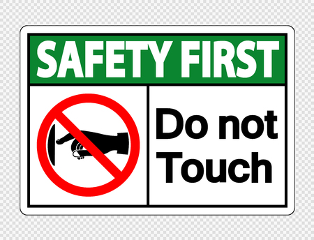 Sicherheit geht vor, Schild auf transparentem Hintergrund nicht berühren not