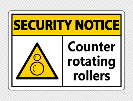 Security notice counter rotating rollers sign on transparent background