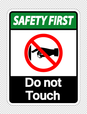 Safety first do not touch sign label on transparent background Vectores