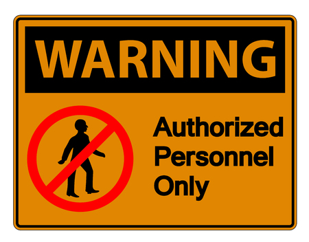 Warning Authorized Personnel Only Symbol Sign On white Background