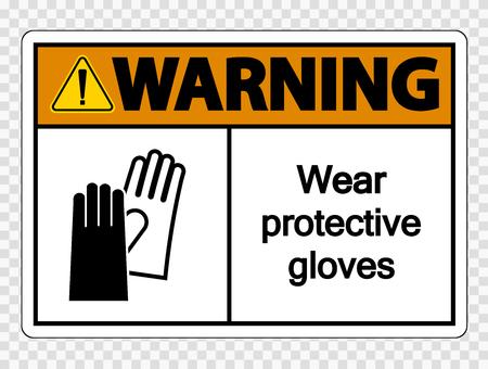 Warning Wear protective gloves sign on transparent background