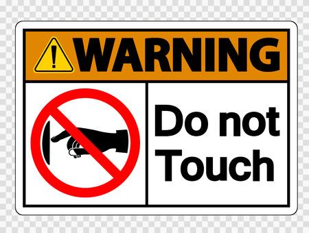 Advertencia no toque la etiqueta de la señal sobre fondo transparente Ilustración de vector