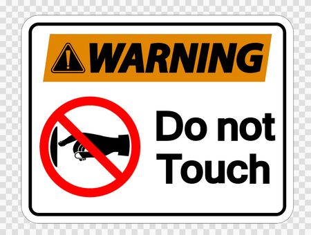 Warning do not touch sign label on transparent background