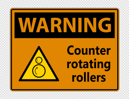 Warning counter rotating rollers sign on transparent background