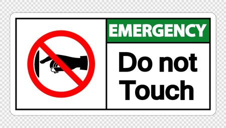 Emergency  do not touch sign label on transparent background,Vector illustration