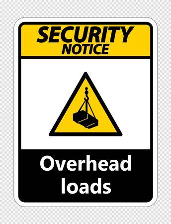 Security notice overhead loads Sign on transparent background,Vector illustration