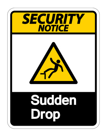 Security notice Sudden Drop Symbol Sign On White Background,Vector illustration