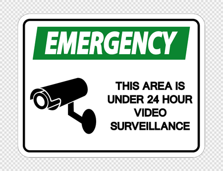 Emergency This Area is Under 24 Hour Video Surveillance Sign on transparent background,Vector illustration Illusztráció