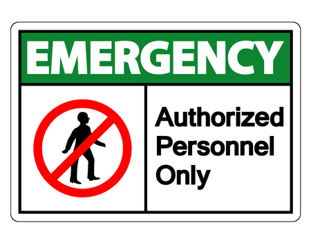 Emergency Authorized Personnel Only Symbol Sign On white Background,Vector illustration Illustration