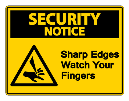Security notice Sharp Edges Watch Your Fingers Symbol Sign on white background,Vector illustration