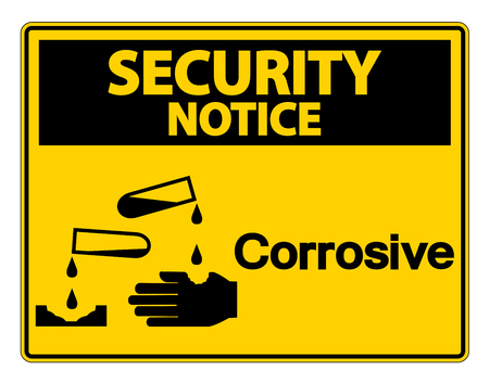 Security notice Corrosive Symbol Sign on white background,Vector illustration