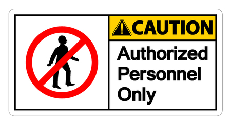 Caution Authorized Personnel Only Symbol Sign On white Background,Vector illustration