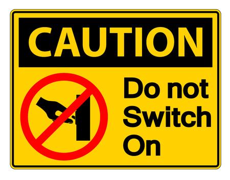 Attention n'allumez pas le signe de symbole sur fond blanc, illustration vectorielle