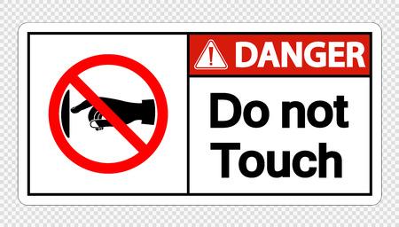 Danger do not touch sign label on transparent background,Vector llustration
