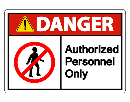 Danger Authorized Personnel Only Symbol Sign On white Background,Vector llustration