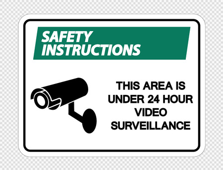 Safety instructions This Area is Under 24 Hour Video Surveillance Sign on transparent background,Vector llustration