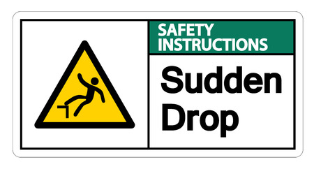 Safety instructions Sudden Drop Symbol Sign On White Background,Vector llustration