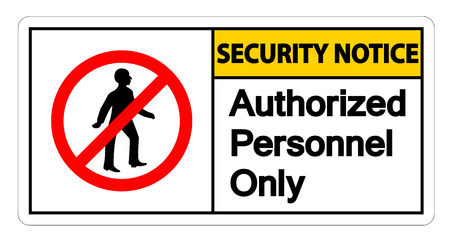 Security notice Authorized Personnel Only Symbol Sign On white Background,Vector llustration Ilustração