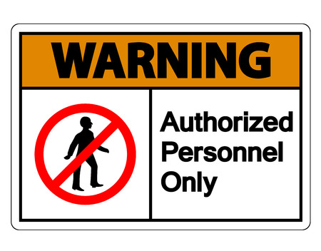 Warning Authorized Personnel Only Symbol Sign On white Background,Vector illustration Illustration