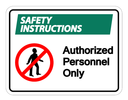 Safety instructions Authorized Personnel Only Symbol Sign On white Background