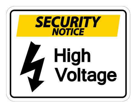 Security notice high voltage sign on white background