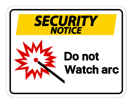 Security Notice Do Not Watch Arc Symbol Sign on white background