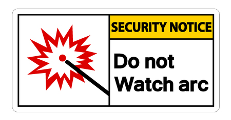 Security Notice  Do Not Watch Arc Symbol Sign on white background Stock Illustratie