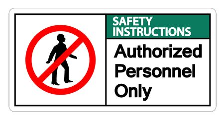 Safety instructions Authorized Personnel Only Symbol Sign Isolate On White Background,Vector Illustration Illustration
