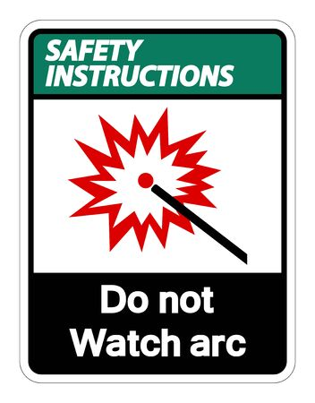 Safety instructions Do Not Watch Arc Symbol Sign Isolate On White Background,Vector Illustration