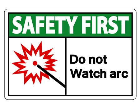 Safety first Do Not Watch Arc Symbol Sign Isolate On White Background,Vector Illustration