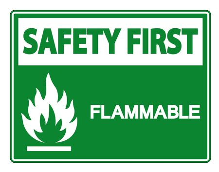 Safety first Flammable Symbol Sign Isolate On White Background,Vector Illustration