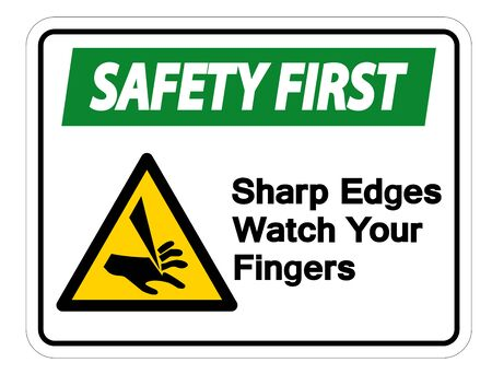 Safety first Sharp Edges Watch Your Fingers Symbol Sign Isolate On White Background,Vector Illustration Ilustração