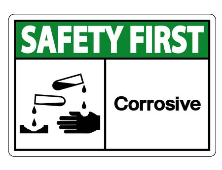 Safety first Corrosive Symbol Sign Isolate On White Background,Vector Illustration