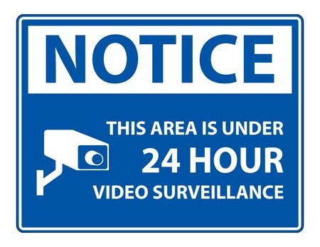 Notice this Area Is Under 24 hour Video Surveillance Symbol Sign Isolated on White Background,Vector Illustration
