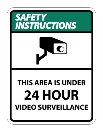 Safety Instructions this Area Is Under 24 hour Video Surveillance Symbol Sign Isolated on White Background,Vector Illustration