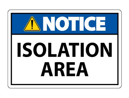 Notice Isolation Area Sign Isolate On White Background,Vector Illustration EPS.10