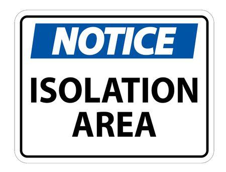 Avis de signe de zone d'isolement isoler sur fond blanc, illustration vectorielle EPS.10