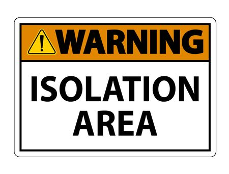Warning Isolation Area Sign Isolate On White Background,Vector Illustration