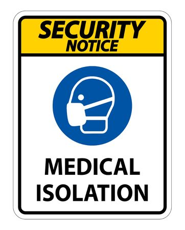 Security Notice Medical Isolation Sign Isolate On White Background,Vector Illustration  イラスト・ベクター素材