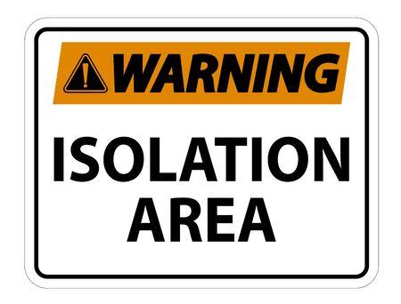 Panneau de zone d'isolement d'avertissement isoler sur fond blanc, illustration vectorielle