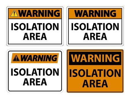 Warning Isolation Area Sign Isolate On White Background,Vector Illustration EPS.10 Vetores
