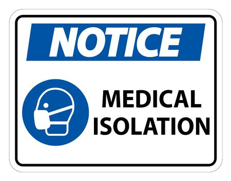 Notice Medical Isolation Sign Isolate On White Background,Vector Illustration