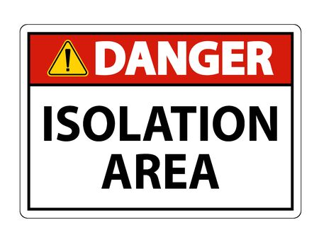 Danger Isolation Area Sign Isolate On White Background,Vector Illustration EPS.10