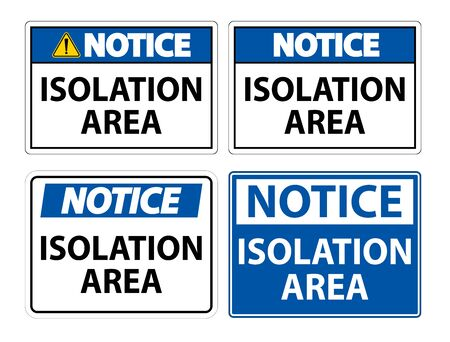 Notice Isolation Area Sign Isolate On White Background,Vector Illustration EPS.10