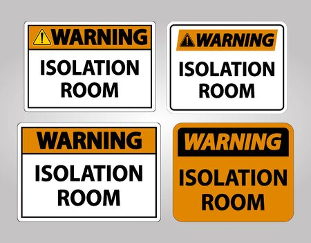 Warning Isolation room Sign Isolate On White Background,Vector Illustration EPS.10