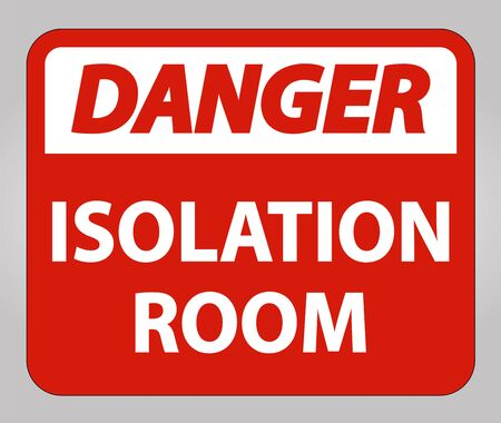 Danger Isolation room Sign Isolate On White Background,Vector Illustration EPS.10