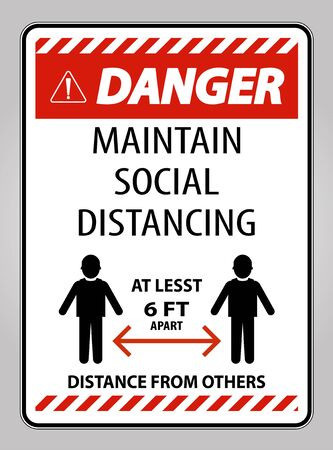 Danger Maintain Social Distancing At Least 6 Ft Sign On White Background,Vector Illustration