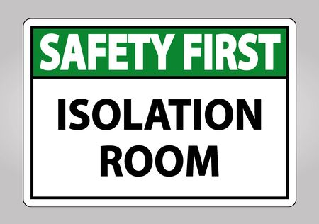 Safety First Isolation room Sign Isolate On White Background,Vector Illustration EPS.10