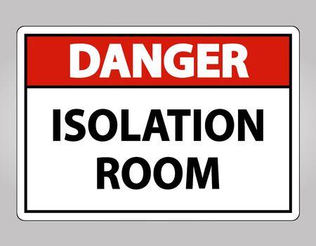 Danger Isolation room Sign Isolate On White Background,Vector Illustration