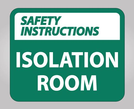 Safety Instructions Isolation room Sign Isolate On White Background,Vector Illustration